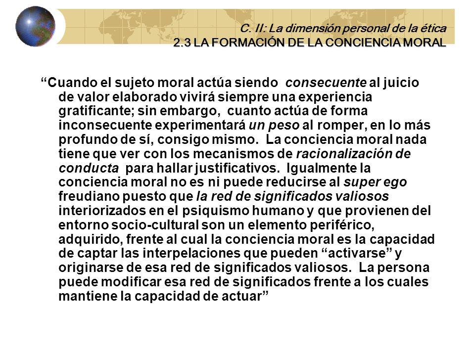 ….. La conciencia,…, pone al hombre ante la ley el horizonte axiológico como criterio objetivo de moralidad], siendo ella misma testigo para el hombre