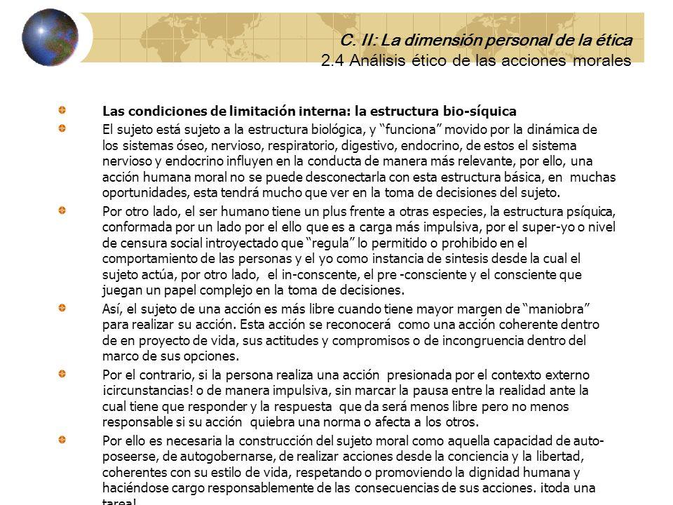 e. Las condiciones de limitación externa: su situación en el tejido social Yo soy yo y mis circunstancias J.Ortega y Gasset Las acciones de un sujeto