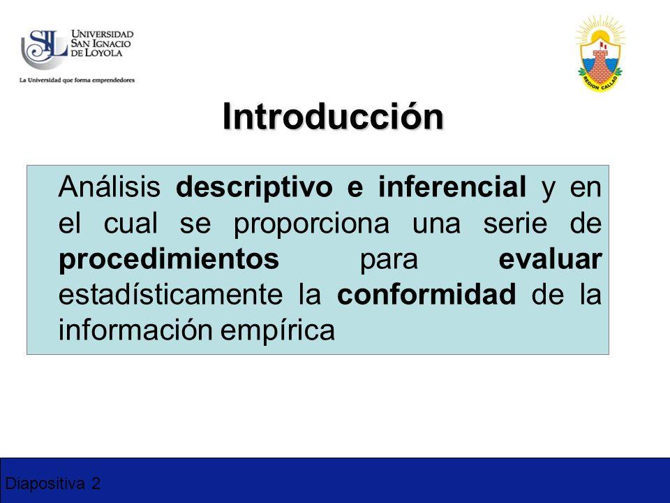 Diapositiva 2 Introducción Análisis descriptivo e inferencial y en el cual se proporciona una serie de procedimientos para evaluar estadísticamente la