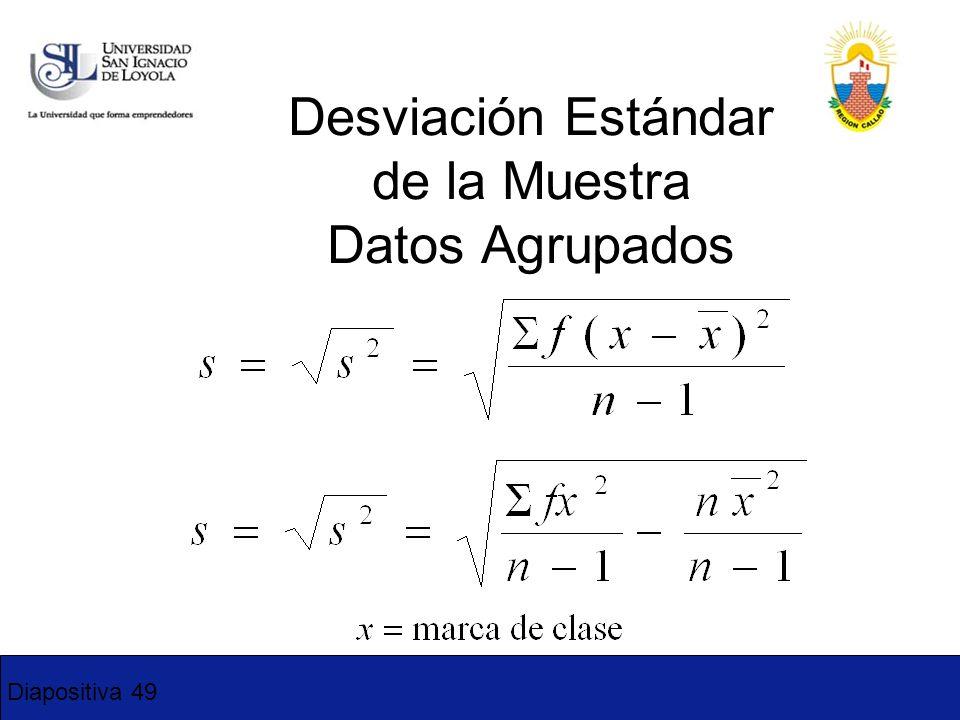 Diapositiva 49 Desviación Estándar de la Muestra Datos Agrupados