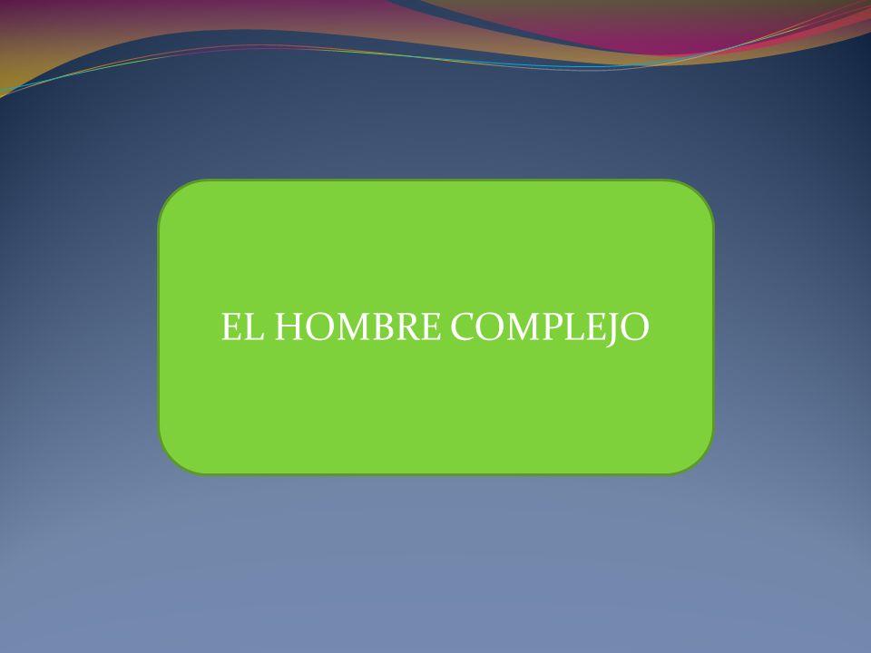 EL HOMBRE COMPLEJO
