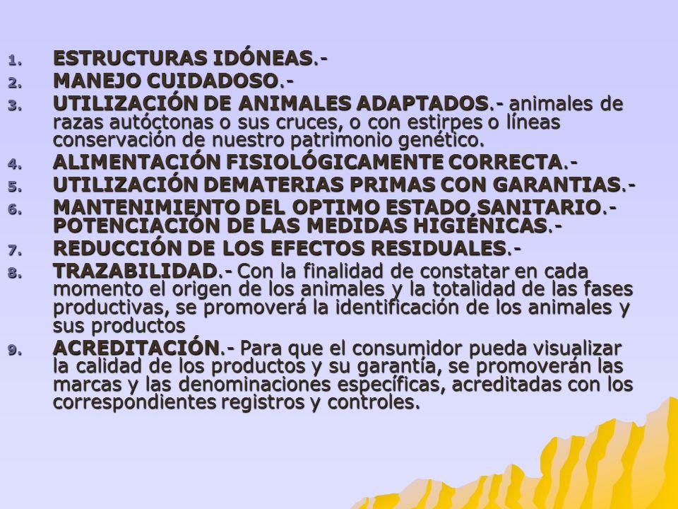 1. ESTRUCTURAS IDÓNEAS.- 2. MANEJO CUIDADOSO.- 3. UTILIZACIÓN DE ANIMALES ADAPTADOS.- animales de razas autóctonas o sus cruces, o con estirpes o líne