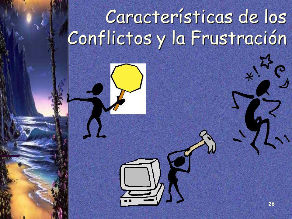 26 Características de los Conflictos y la Frustración