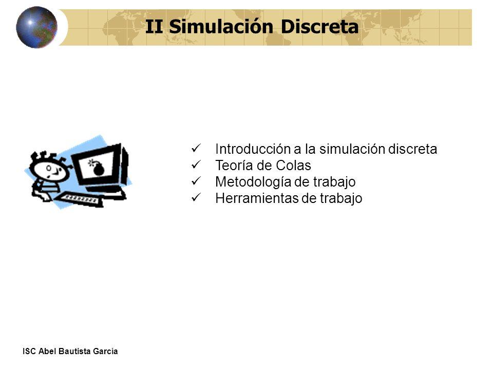 La simulación es una herramienta de toma de decisiones Un sistema discreto es un conjunto de personas, máquinas y materiales que están sujetos a reglas y que tienen un objetivo La simulación del comportamiento de estos elementos y de sus interacciones nos sirve a estudiar y a tomar decisiones sobre el sistema II Simulación Discreta