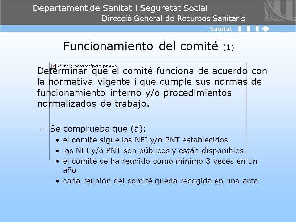 Departament de Sanitat i Seguretat Social Direcció General de Recursos Sanitaris Funcionamiento del comité (1) Determinar que el comité funciona de ac