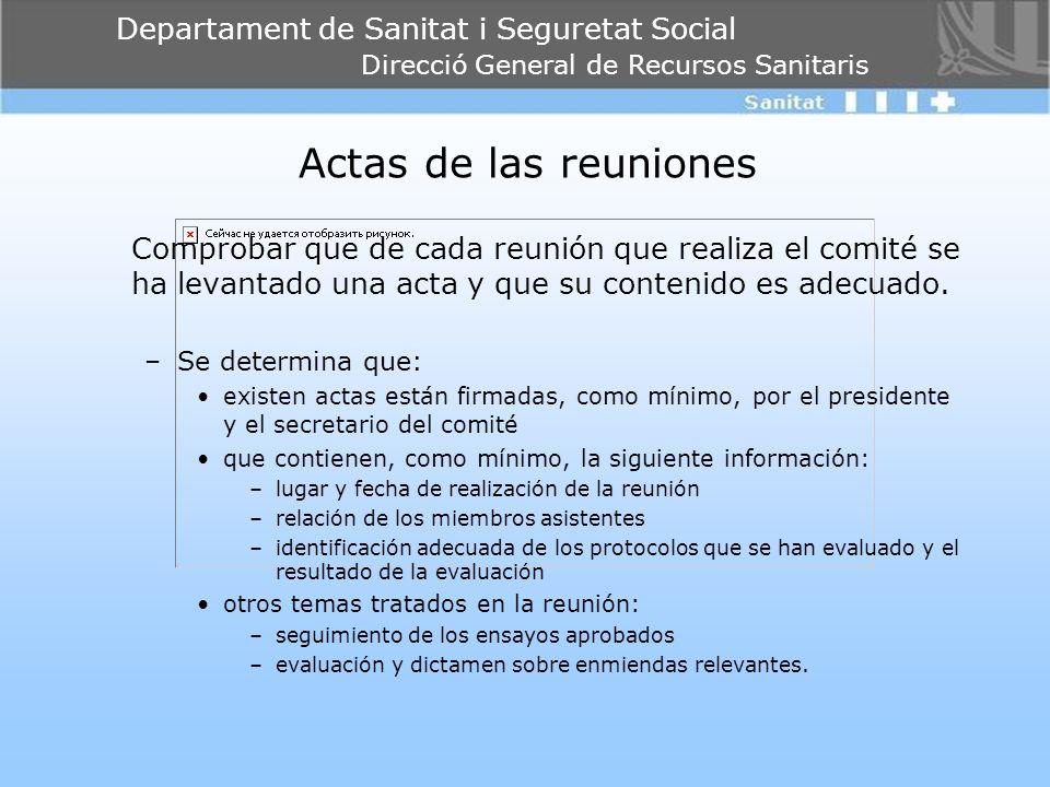 Departament de Sanitat i Seguretat Social Direcció General de Recursos Sanitaris Actas de las reuniones Comprobar que de cada reunión que realiza el c