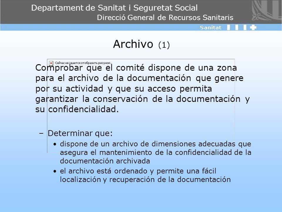 Departament de Sanitat i Seguretat Social Direcció General de Recursos Sanitaris Archivo (1) Comprobar que el comité dispone de una zona para el archi