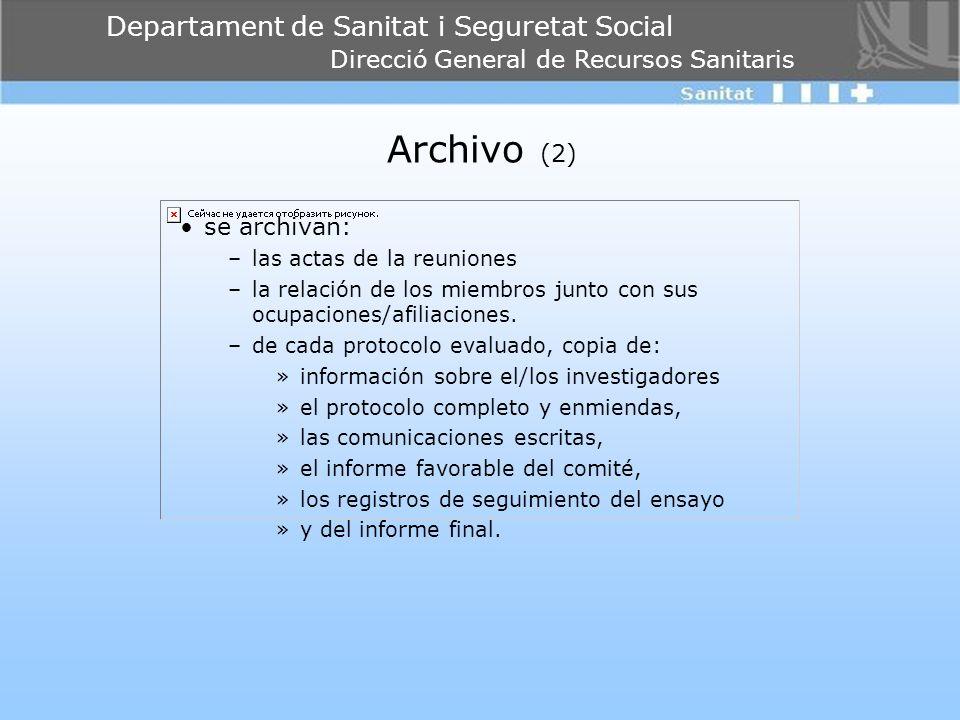 Departament de Sanitat i Seguretat Social Direcció General de Recursos Sanitaris Archivo (2) se archivan: –las actas de la reuniones –la relación de l