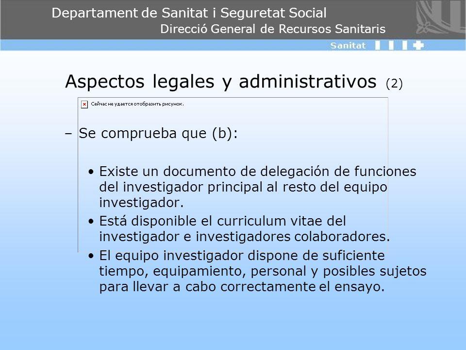 Departament de Sanitat i Seguretat Social Direcció General de Recursos Sanitaris Aspectos legales y administrativos (2) –Se comprueba que (b): Existe