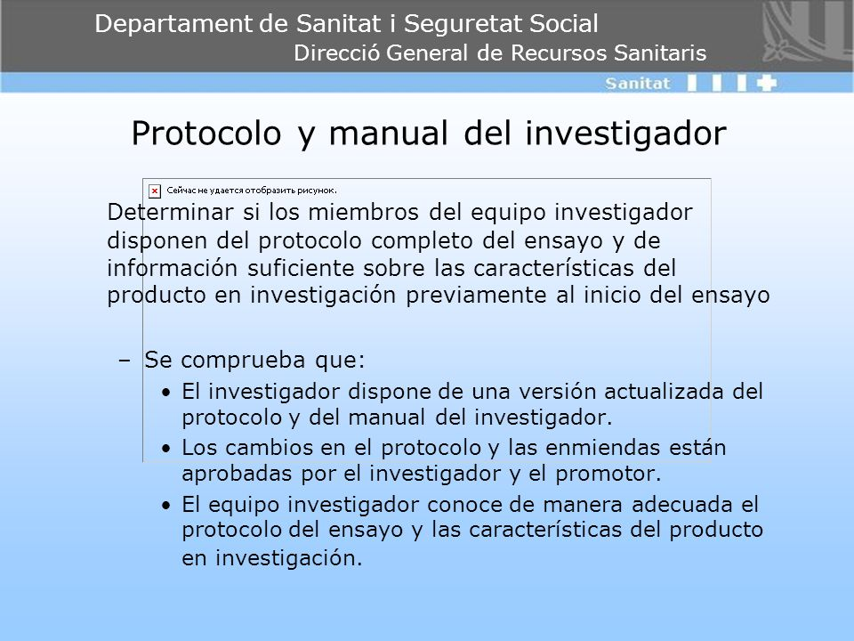 Departament de Sanitat i Seguretat Social Direcció General de Recursos Sanitaris Protocolo y manual del investigador Determinar si los miembros del eq