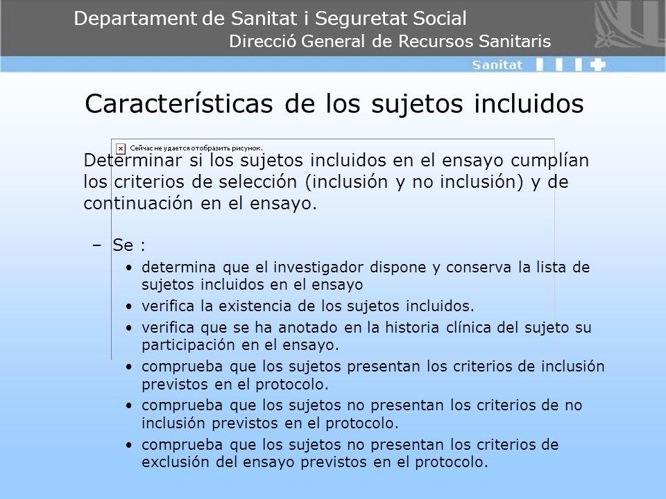 Departament de Sanitat i Seguretat Social Direcció General de Recursos Sanitaris Características de los sujetos incluidos Determinar si los sujetos in