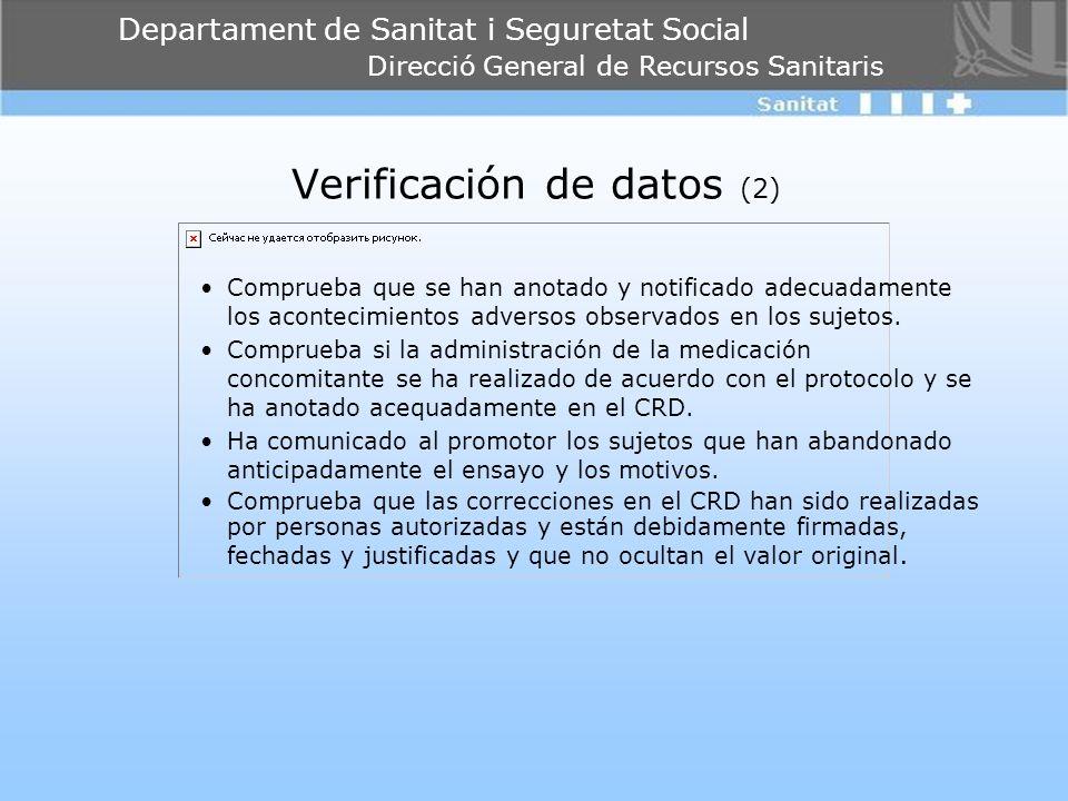 Departament de Sanitat i Seguretat Social Direcció General de Recursos Sanitaris Verificación de datos (2) Comprueba que se han anotado y notificado a