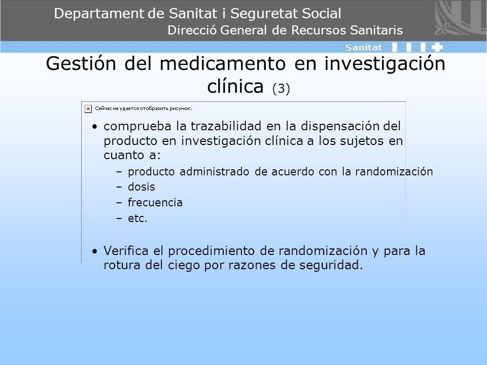 Departament de Sanitat i Seguretat Social Direcció General de Recursos Sanitaris Gestión del medicamento en investigación clínica (3) comprueba la tra