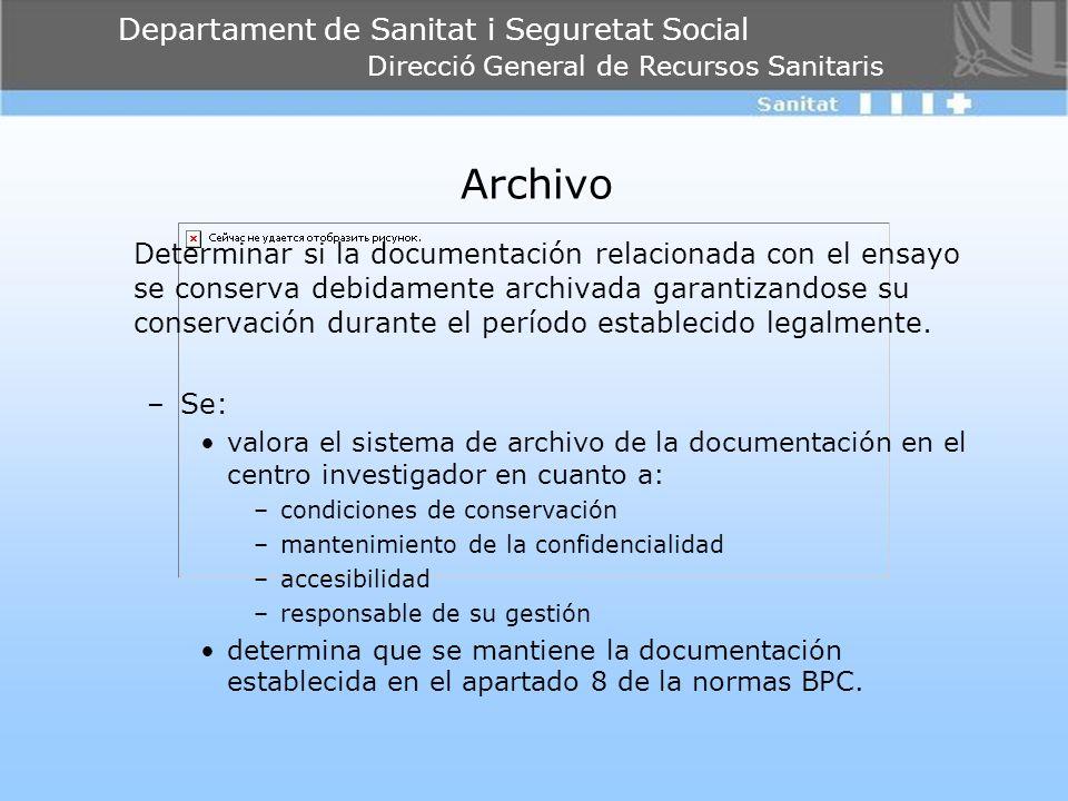 Departament de Sanitat i Seguretat Social Direcció General de Recursos Sanitaris Archivo Determinar si la documentación relacionada con el ensayo se c