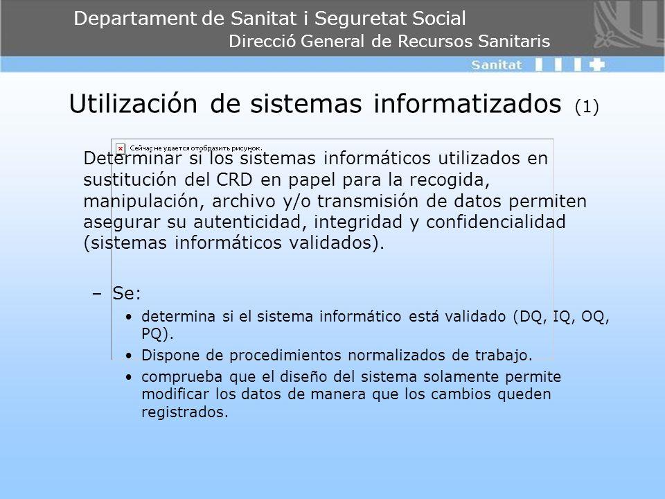 Departament de Sanitat i Seguretat Social Direcció General de Recursos Sanitaris Utilización de sistemas informatizados (1) Determinar si los sistemas