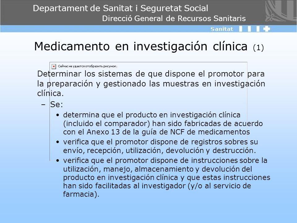 Departament de Sanitat i Seguretat Social Direcció General de Recursos Sanitaris Medicamento en investigación clínica (1) Determinar los sistemas de q