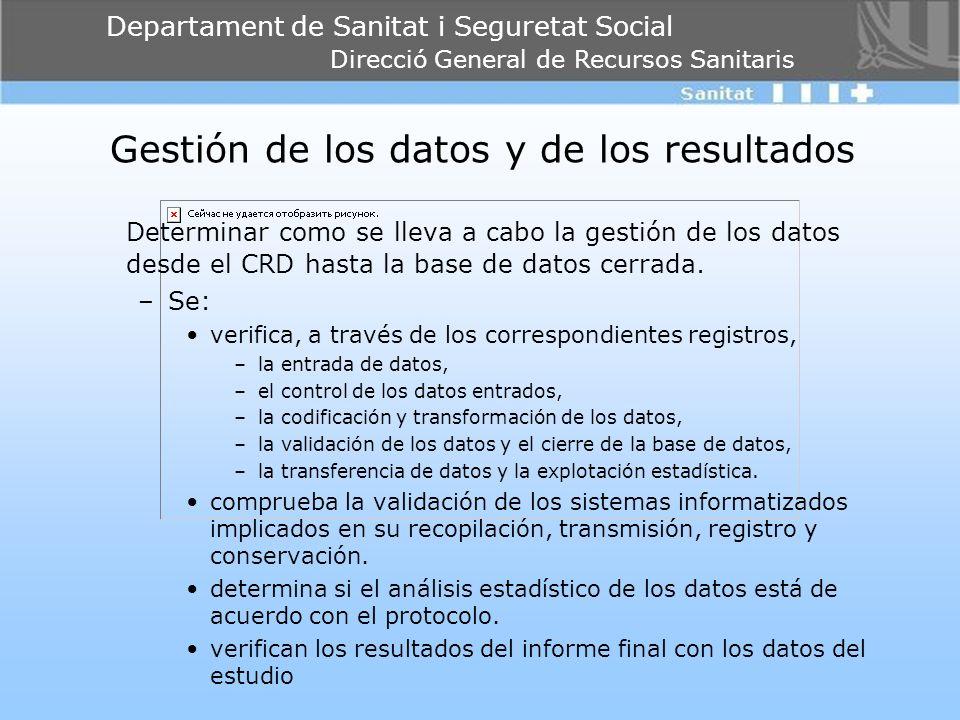 Departament de Sanitat i Seguretat Social Direcció General de Recursos Sanitaris Gestión de los datos y de los resultados Determinar como se lleva a c