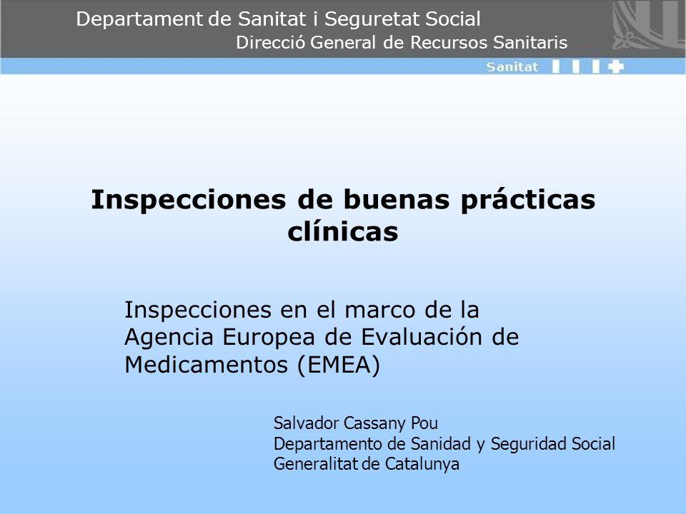 Departament de Sanitat i Seguretat Social Direcció General de Recursos Sanitaris Inspecciones de buenas prácticas clínicas Inspecciones en el marco de