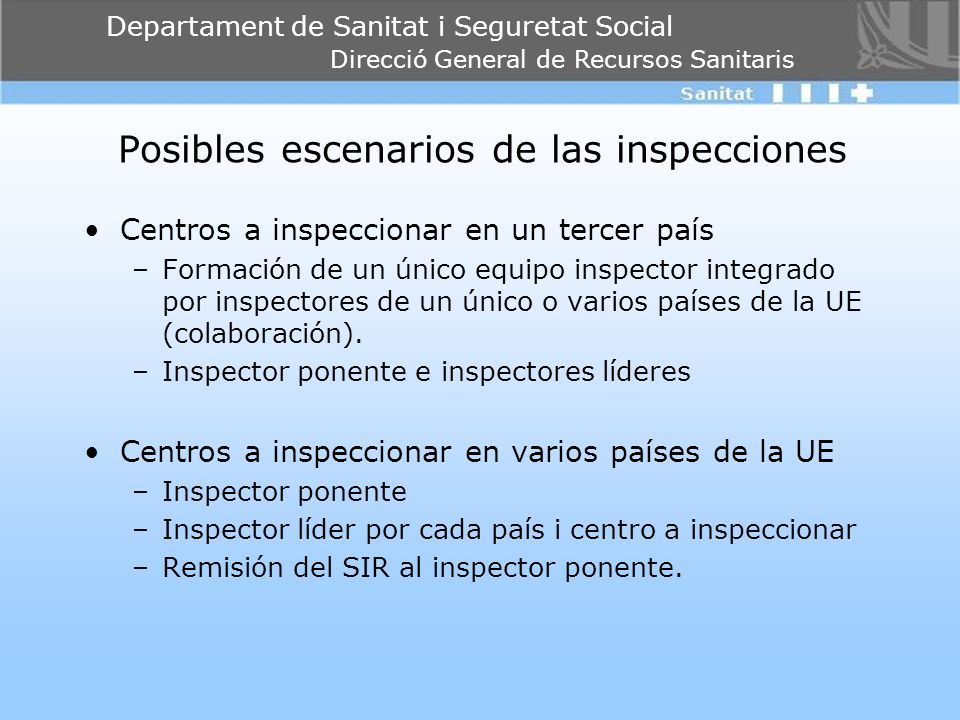Departament de Sanitat i Seguretat Social Direcció General de Recursos Sanitaris Posibles escenarios de las inspecciones Centros a inspeccionar en un