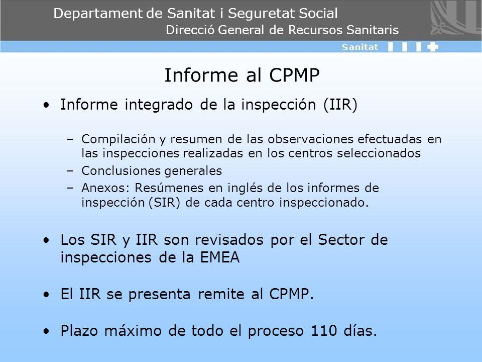 Departament de Sanitat i Seguretat Social Direcció General de Recursos Sanitaris Informe al CPMP Informe integrado de la inspección (IIR) –Compilación