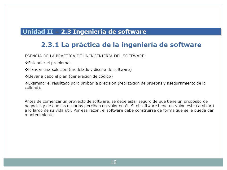 18 ESENCIA DE LA PRACTICA DE LA INGENIERIA DEL SOFTWARE: Entender el problema. Planear una solución (modelado y diseño de software) Llevar a cabo el p