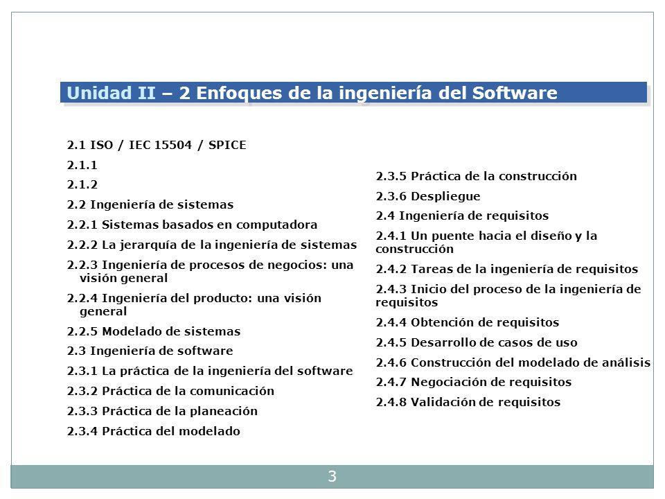 3 Unidad II – 2 Enfoques de la ingeniería del Software 2.3.5 Práctica de la construcción 2.3.6 Despliegue 2.4 Ingeniería de requisitos 2.4.1 Un puente