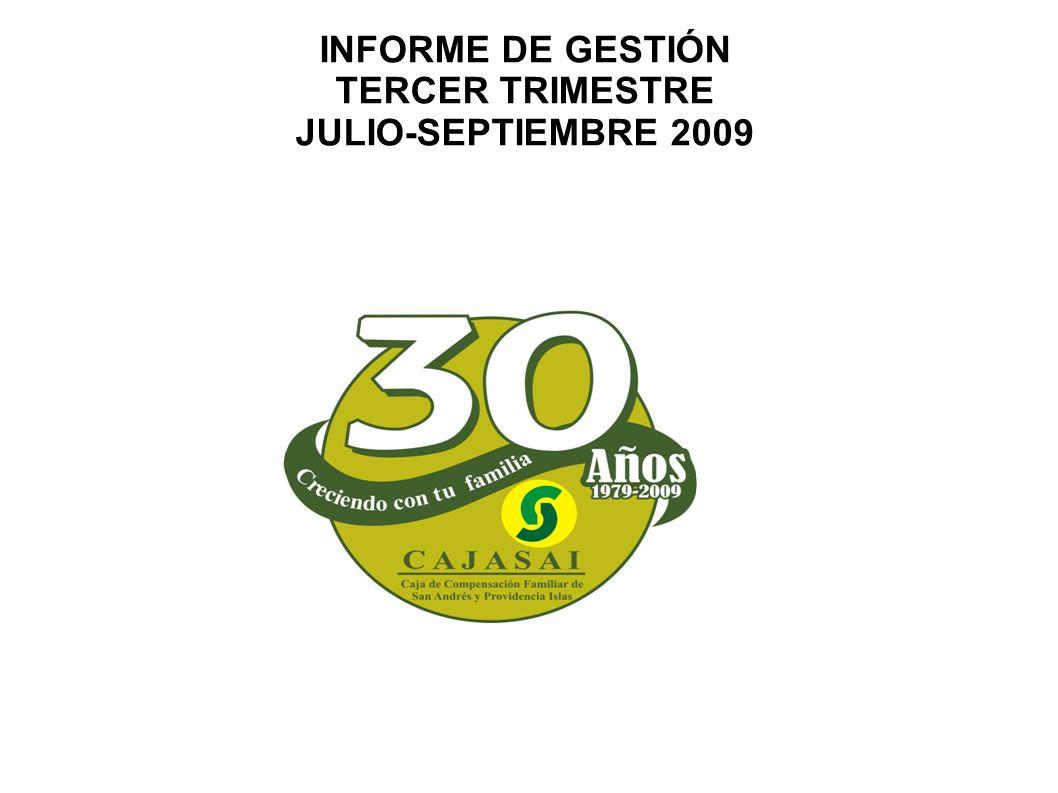 INFORME DE GESTIÓN TERCER TRIMESTRE JULIO-SEPTIEMBRE 2009