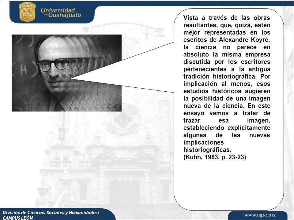 División de Ciencias Sociales y Humanidades/ CAMPUS LEÓN Vista a través de las obras resultantes, que, quizá, estén mejor representadas en los escrito