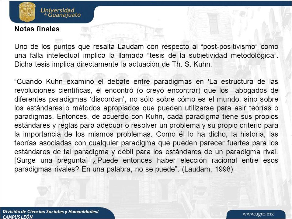 Notas finales Uno de los puntos que resalta Laudam con respecto al post-positivismo como una falla intelectual implica la llamada tesis de la subjetiv