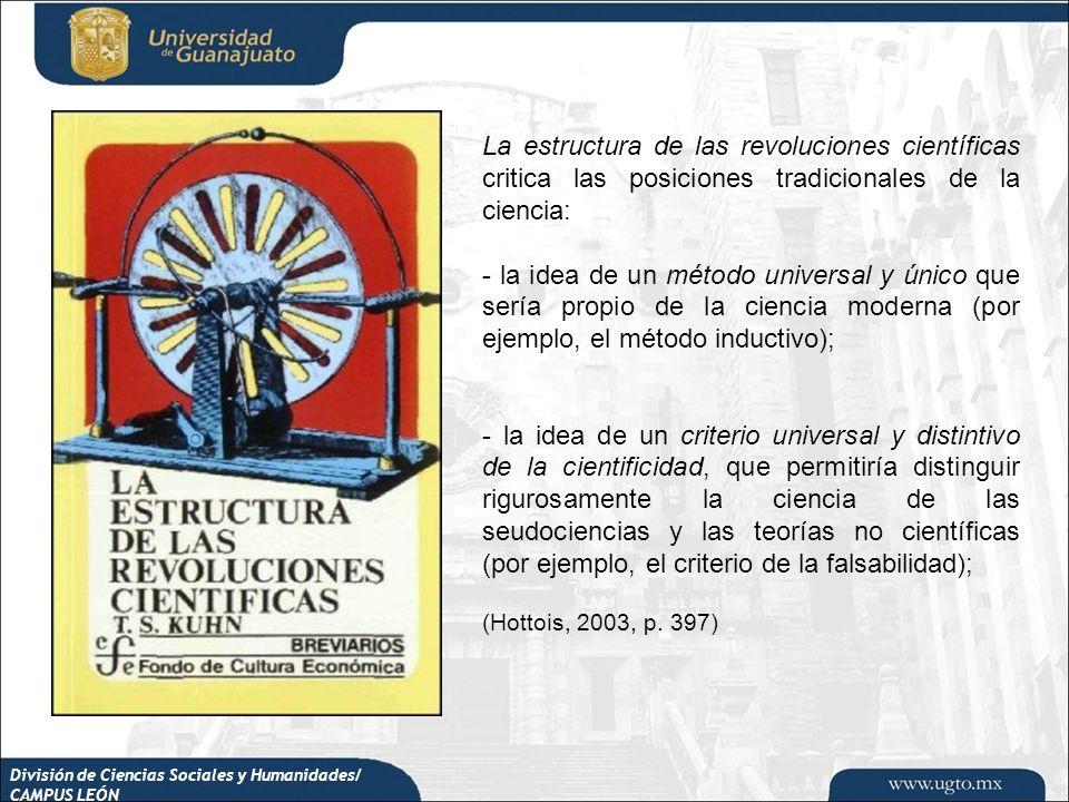 División de Ciencias Sociales y Humanidades/ CAMPUS LEÓN La estructura de las revoluciones científicas critica las posiciones tradicionales de la cien