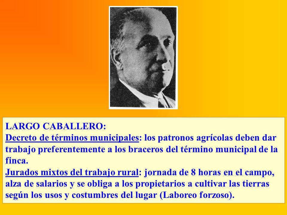 LARGO CABALLERO: Decreto de términos municipales: los patronos agrícolas deben dar trabajo preferentemente a los braceros del término municipal de la