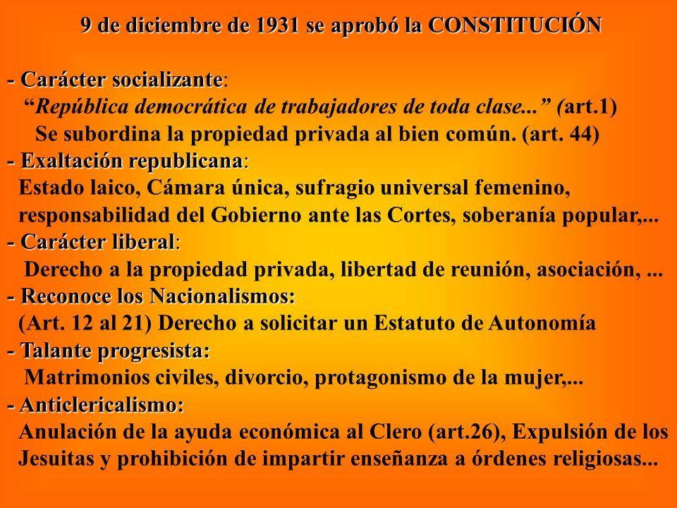 9 de diciembre de 1931 se aprobó la CONSTITUCIÓN 9 de diciembre de 1931 se aprobó la CONSTITUCIÓN - Carácter socializante - Carácter socializante: Rep