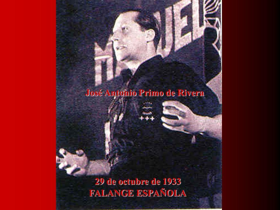 FALANGE ESPAÑOLA José Antonio Primo de Rivera 29 de octubre de 1933