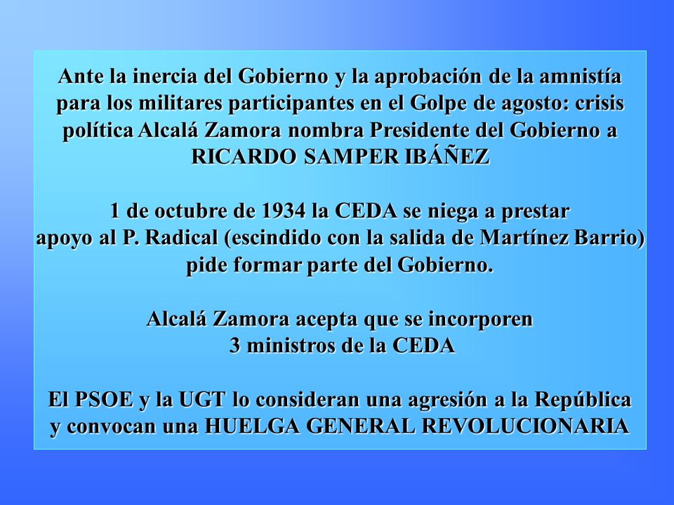 Ante la inercia del Gobierno y la aprobación de la amnistía para los militares participantes en el Golpe de agosto: crisis política Alcalá Zamora nomb