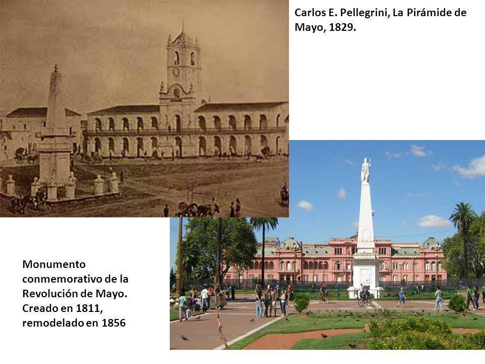 Carlos E. Pellegrini, La Pirámide de Mayo, 1829. Monumento conmemorativo de la Revolución de Mayo. Creado en 1811, remodelado en 1856