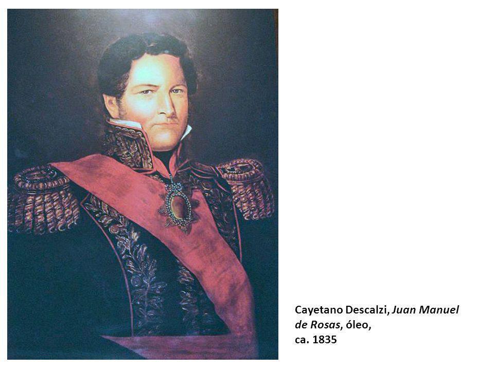 Cayetano Descalzi, Juan Manuel de Rosas, óleo, ca. 1835