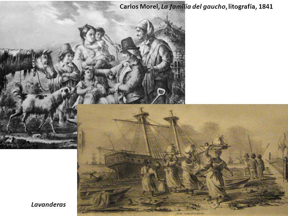 Carlos Morel, La familia del gaucho, litografía, 1841 Lavanderas