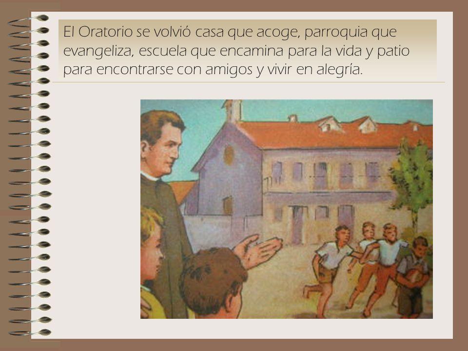 El Oratorio se volvió casa que acoge, parroquia que evangeliza, escuela que encamina para la vida y patio para encontrarse con amigos y vivir en alegr