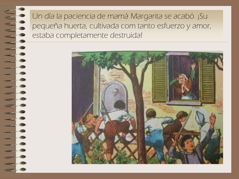 Un día la paciencia de mamá Margarita se acabó. ¡Su pequeña huerta, cultivada com tanto esfuerzo y amor, estaba completamente destruida!