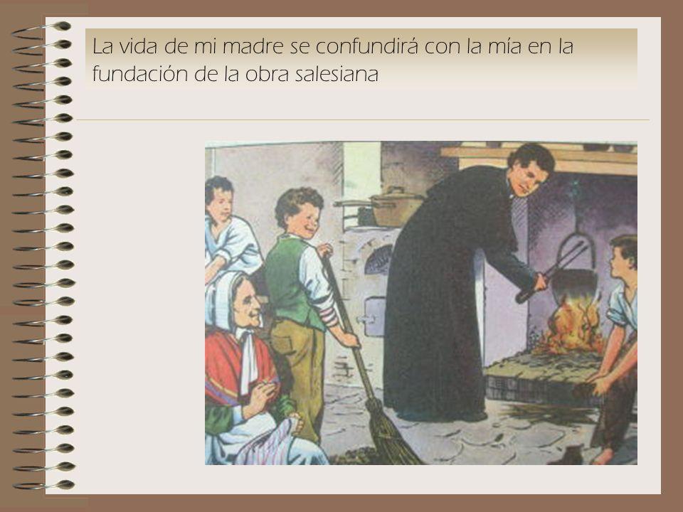 La vida de mi madre se confundirá con la mía en la fundación de la obra salesiana