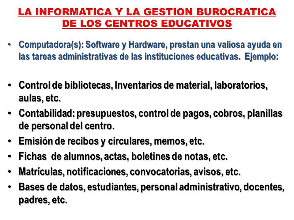 Computadora(s): Software y Hardware, prestan una valiosa ayuda en las tareas administrativas de las instituciones educativas. Ejemplo: Computadora(s):