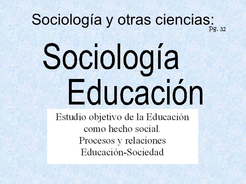 Sociología y otras ciencias: Pg. 32