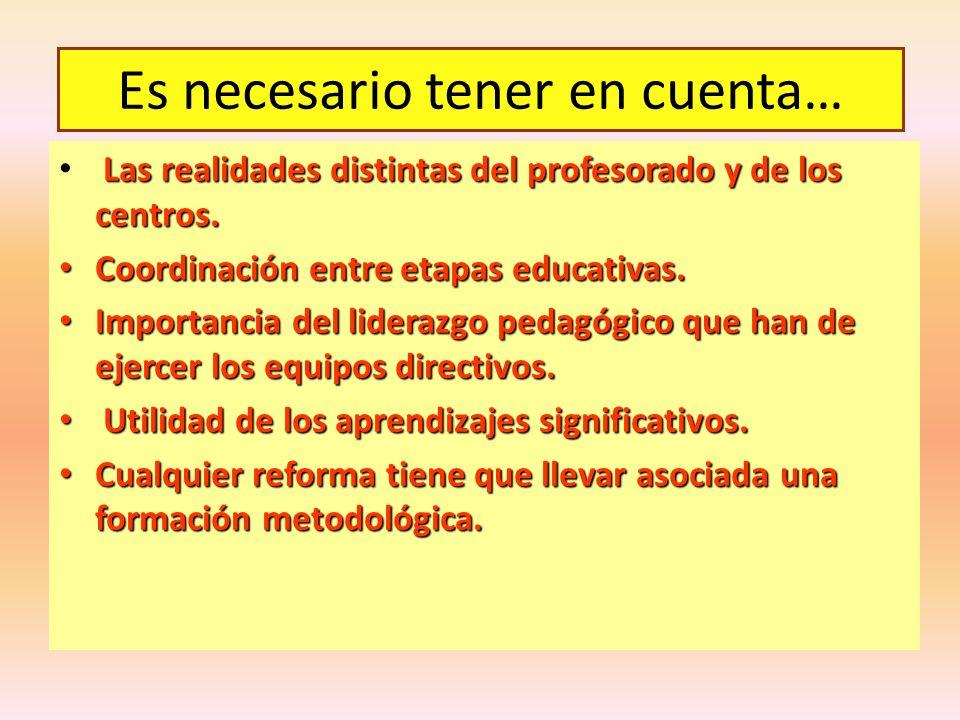 Las realidades distintas del profesorado y de los centros. Coordinación entre etapas educativas. Coordinación entre etapas educativas. Importancia del