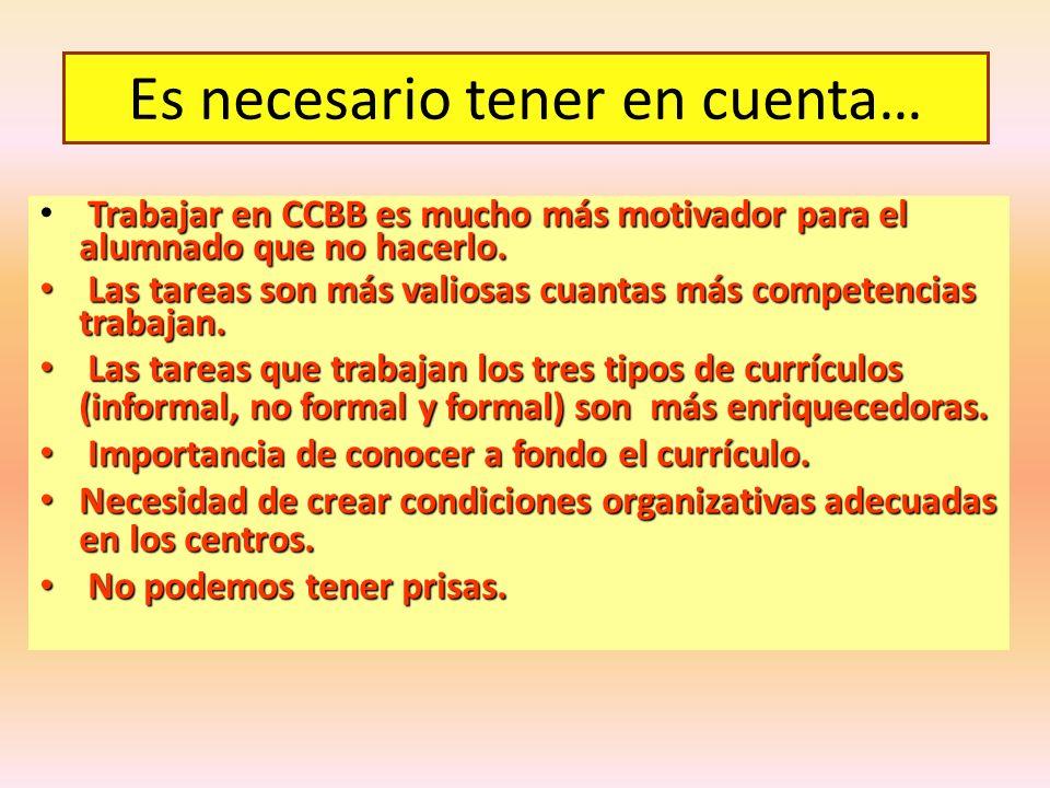 Trabajar en CCBB es mucho más motivador para el alumnado que no hacerlo. Las tareas son más valiosas cuantas más competencias trabajan. Las tareas son