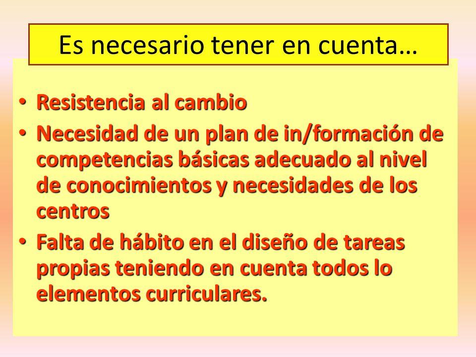 Resistencia al cambio Resistencia al cambio Necesidad de un plan de in/formación de competencias básicas adecuado al nivel de conocimientos y necesida