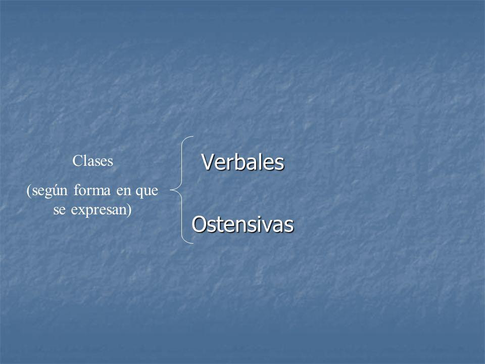 VerbalesOstensivas Clases (según forma en que se expresan)