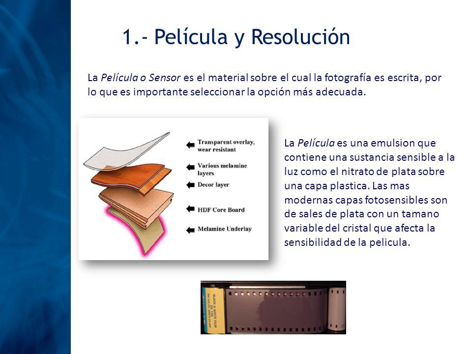 1.- Película y Resolución La Película o Sensor es el material sobre el cual la fotografía es escrita, por lo que es importante seleccionar la opción m