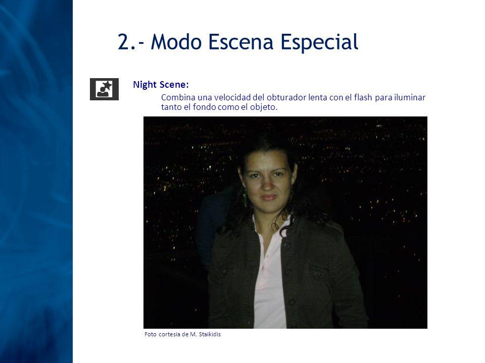 Night Scene: Combina una velocidad del obturador lenta con el flash para iluminar tanto el fondo como el objeto. Foto cortesia de M. Staikidis 2.- Mod