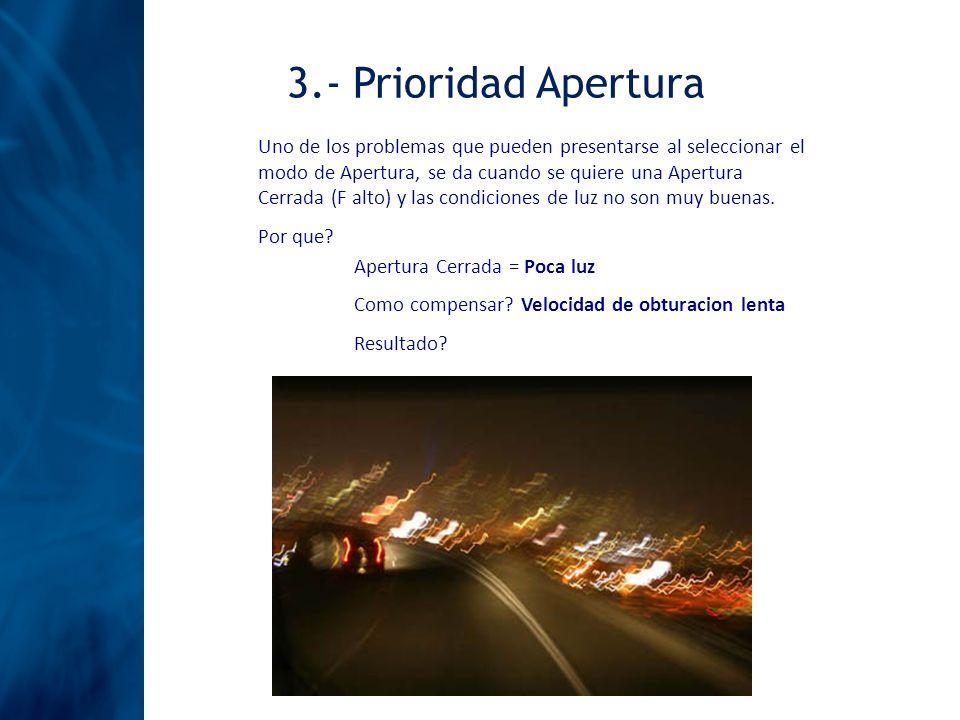 Uno de los problemas que pueden presentarse al seleccionar el modo de Apertura, se da cuando se quiere una Apertura Cerrada (F alto) y las condiciones