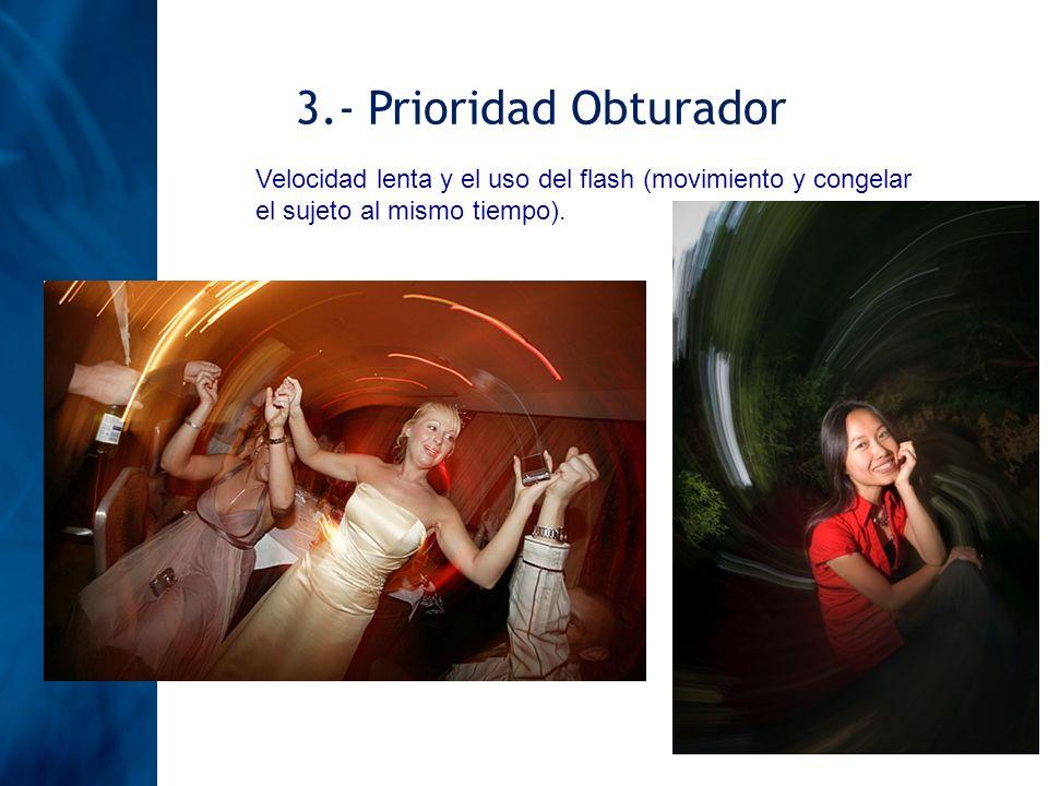 3.- Prioridad Obturador Velocidad lenta y el uso del flash (movimiento y congelar el sujeto al mismo tiempo).